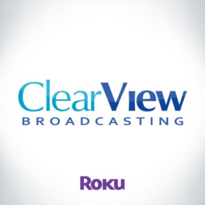 Download ClearView Broadcasting On ROKU
