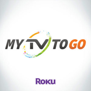 Download MYTVTOGO On ROKU