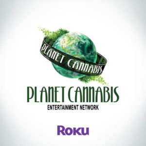 Download Planet Cannabis Entertainment On ROKU